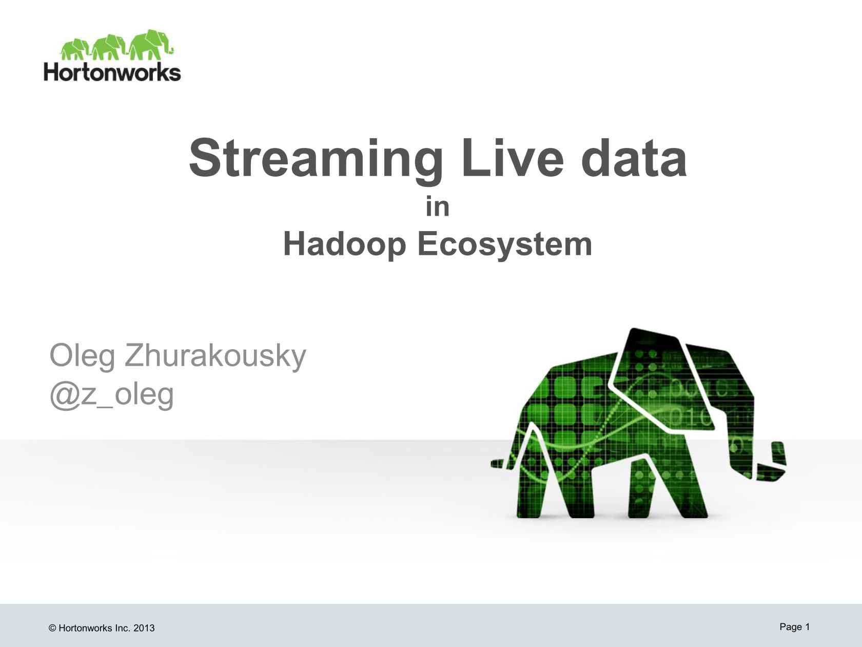 Streaming Live Data and the Hadoop Ecosystem