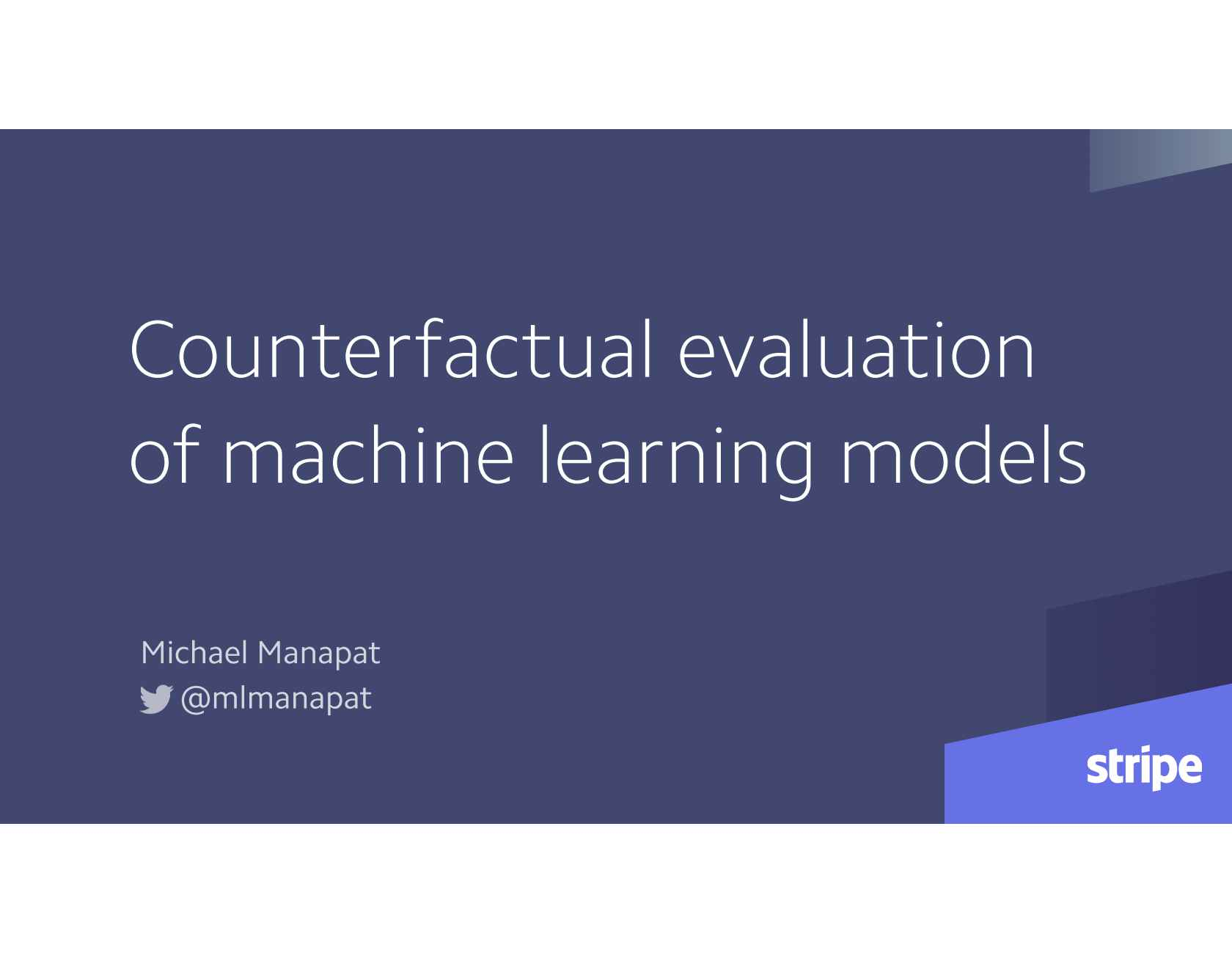 Counterfactual Evaluation of Machine Learning Models