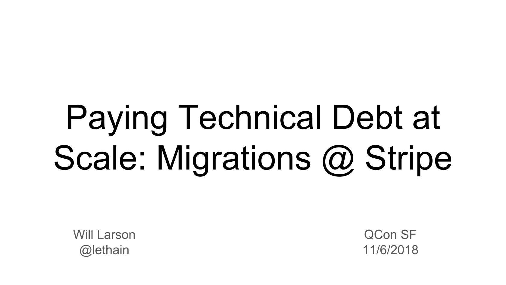 Paying Technical Debt at Scale - Migrations @Stripe